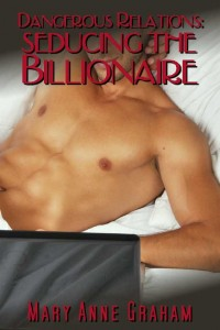Click to view the full-sized e-book cover of <i>Dangerous Relations: Seducing the Billionaire</i>